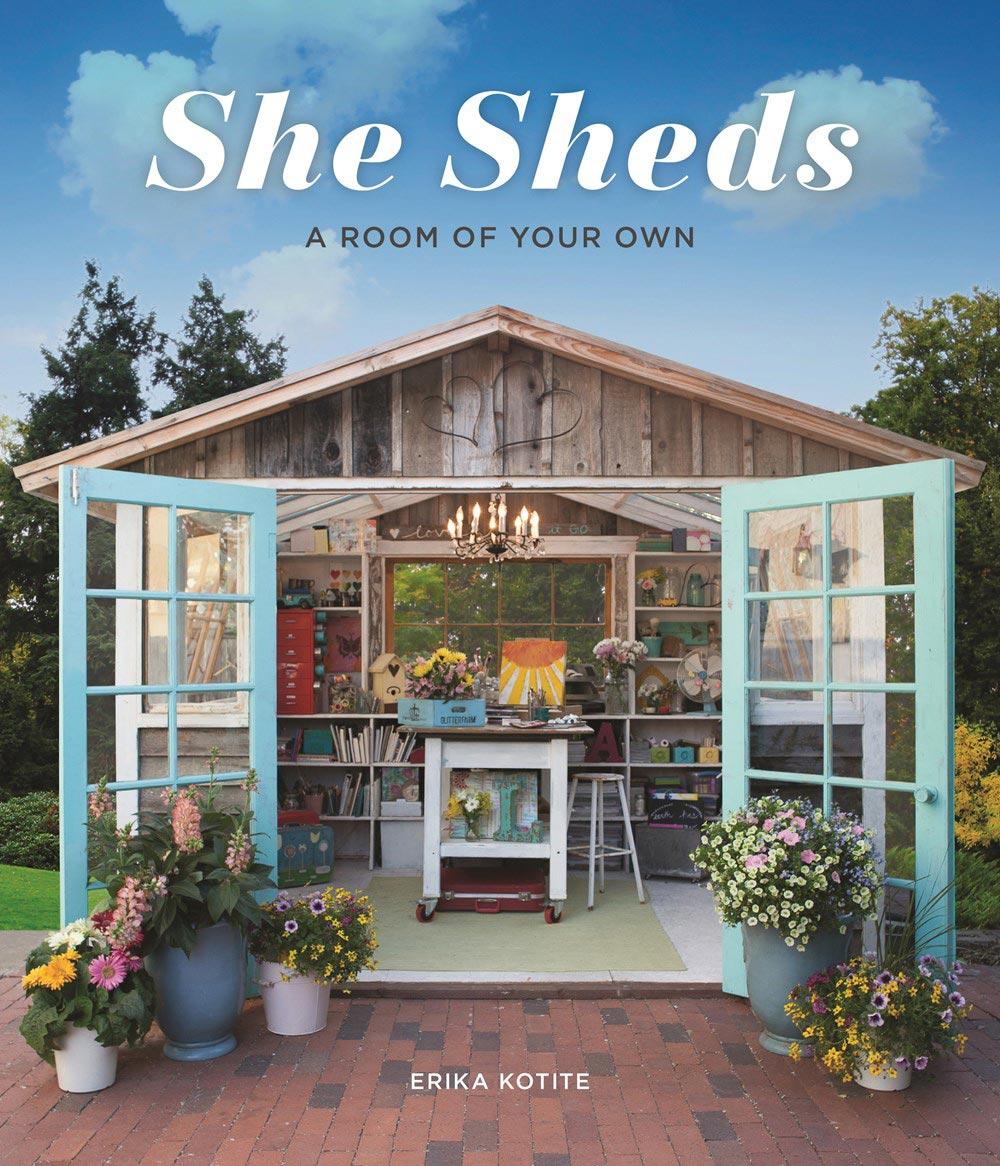 She Sheds by Erika Kotite